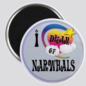 I Dream of narwhals Magnet