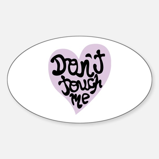 Dont Touch Me Decal