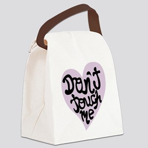 Dont Touch Me Canvas Lunch Bag