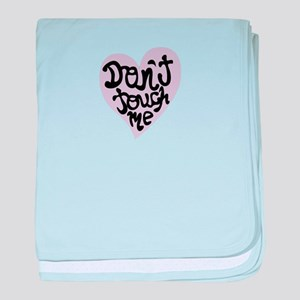 Dont Touch Me baby blanket