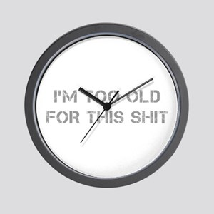 Im-too-old-for-this-shit-CAP-GRAY Wall Clock
