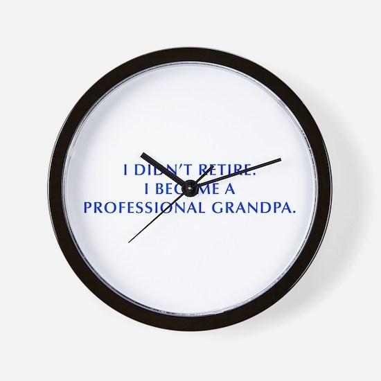 I-didnt-retire-grandpa-OPT-BLUE Wall Clock