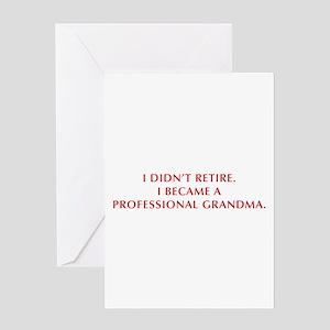 I-didnt-retire-grandma-OPT-DARK-RED Greeting Card