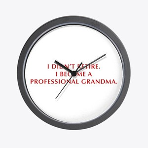 I-didnt-retire-grandma-OPT-DARK-RED Wall Clock