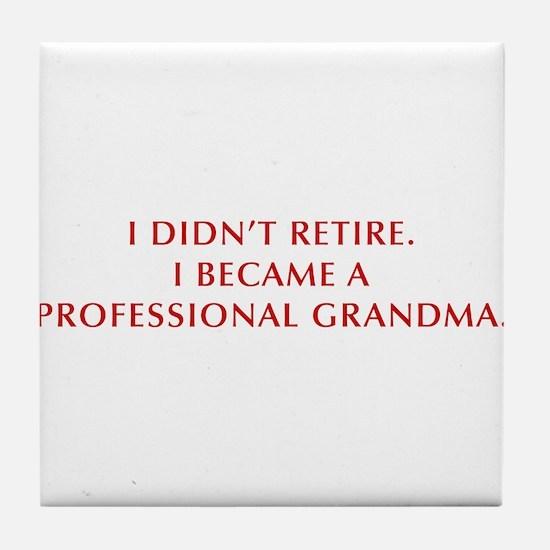 I-didnt-retire-grandma-OPT-DARK-RED Tile Coaster
