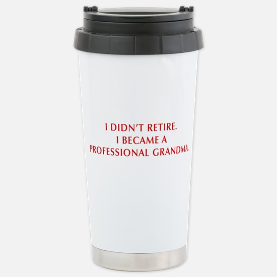 I-didnt-retire-grandma-OPT-DARK-RED Travel Mug