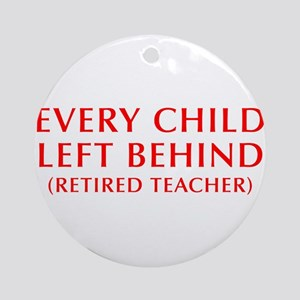 every-child-left-behind-OPT-RED Ornament (Round)