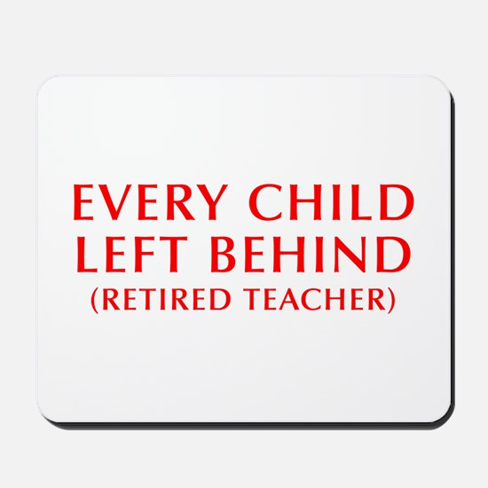 every-child-left-behind-OPT-RED Mousepad
