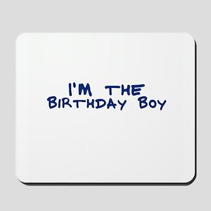 I'm the Birthday Boy Mousepad