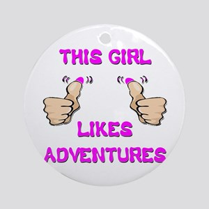 This Girl Likes Adventures Ornament (Round)