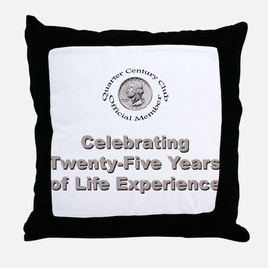 Quarter Century Throw Pillow