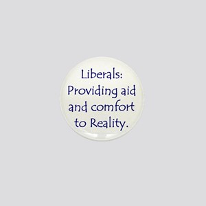 Liberals: Aid and Comfort to Mini Button