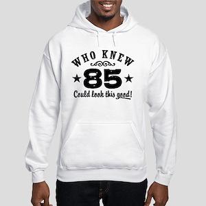 Funny 85th Birthday Hooded Sweatshirt