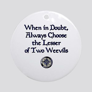 The Lesser of Two Weevils Ornament (Round)