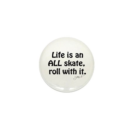 Life is an ALL Skate - Mini Button
