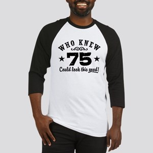 Funny 75th Birthday Baseball Jersey