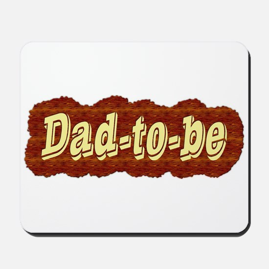 Dad-to-be (woodgrain style) Mousepad