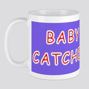BABY CATCHER midwives gifts Mug