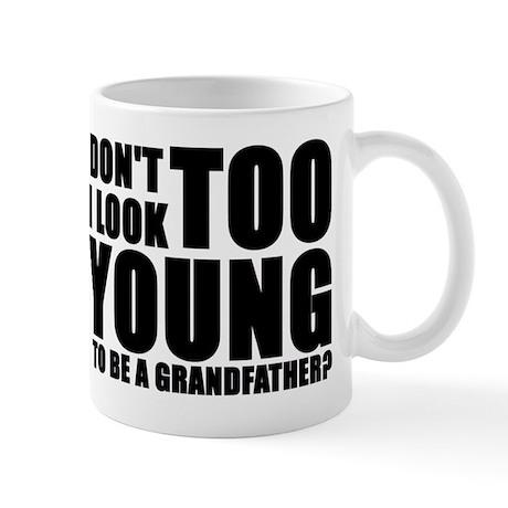 Too young to be grandfather Mug