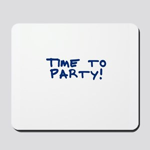 Time to Party! Mousepad