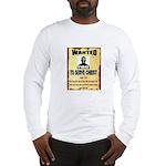 WANTEDPOSTER Long Sleeve T-Shirt