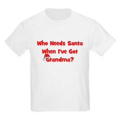 Who Needs Santa - hat Grandma Kids T-Shirt