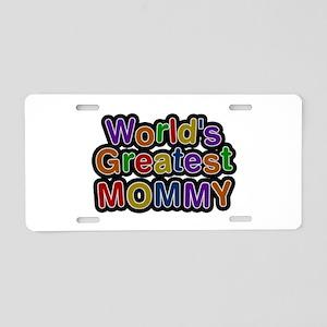 World's Greatest Mommy Aluminum License Plate