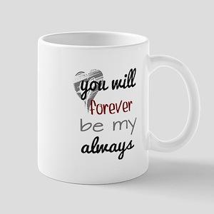 Forever Always (heart) Mug
