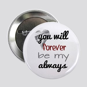 """Forever Always (heart) 2.25"""" Button"""