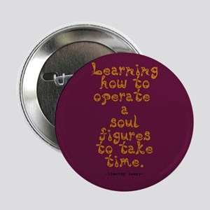 """Timothy Leary Quote 2.25"""" Button"""