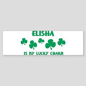Elisha is my lucky charm Bumper Sticker