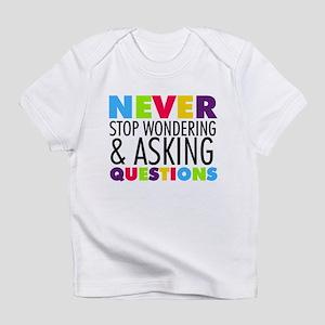 Never Stop Wondering Infant T-Shirt