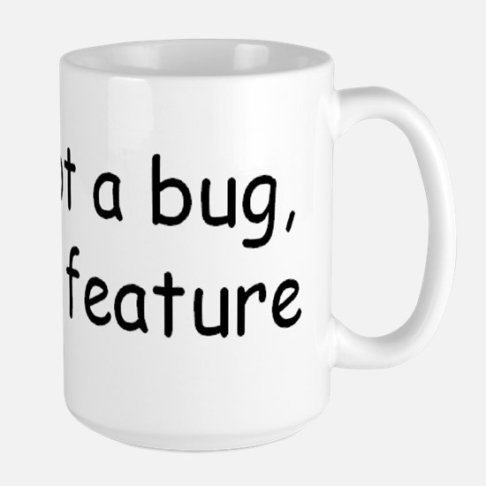 Its not a bug! Mugs