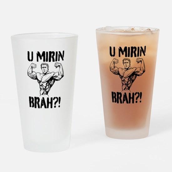 U MIRIN BRAH?! V2 Drinking Glass