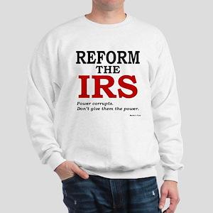 Reform the IRS (Power corrupts) Sweatshirt