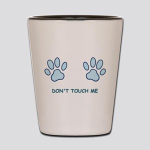 Don't Touch Me Shot Glass
