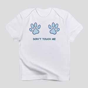 Don't Touch Me Infant T-Shirt
