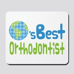 Earths Best Orthodontist Mousepad