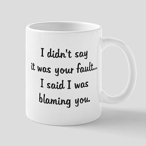not your fault blaming you Mug