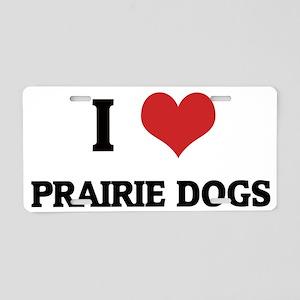 PRAIRIE DOGS Aluminum License Plate