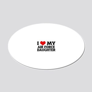MY AIR FORCE DAUGHTER 20x12 Oval Wall Decal