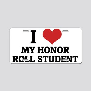 MY HONOR ROLL STUDENT Aluminum License Plate