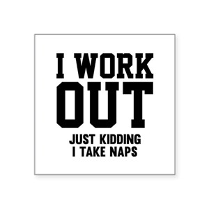 7d82d790b Fitness Humor Square Stickers - CafePress