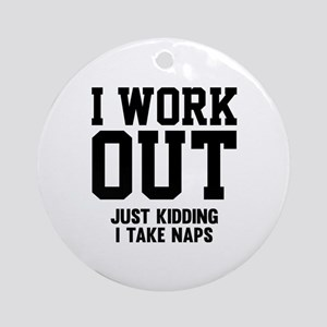 I Work Out Ornament (Round)