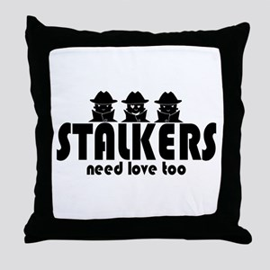 Stalkers Need Love Too Throw Pillow