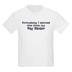 Big Sister : Everything Kids T-Shirt
