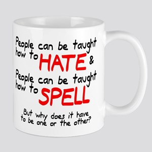 Taught to hate and spell Mug