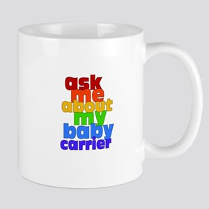 Ask Me About My Baby Carrier - no logo Mug