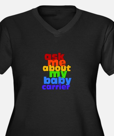 Ask Me About My Baby Carrier - no logo Plus Size T