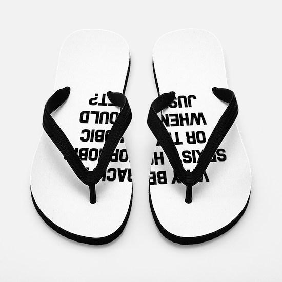 Why Be Racist? Flip Flops